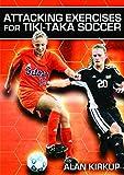 Attacking Exercises for Tiki-Taka Soccer