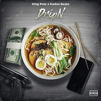 Dripn (feat. Kadoe Beatz)