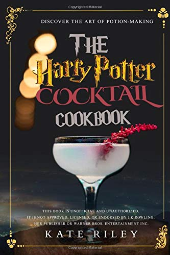 Harry Potter Cocktail Cookbook: Discover The Art Of Potion-Making: An Ultimate Harry Potter Cookbook With Butterbeer And 4...