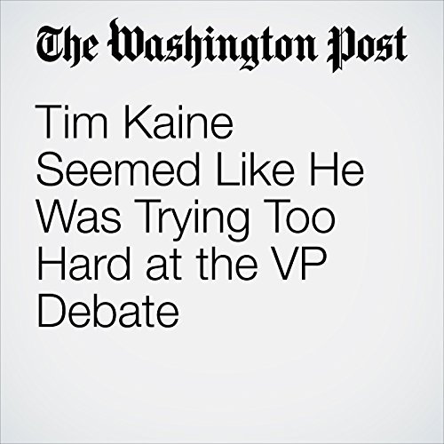 Tim Kaine Seemed Like He Was Trying Too Hard at the VP Debate cover art