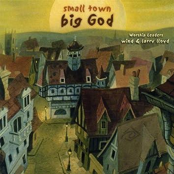 Small Town - Big God