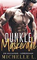 Dunkle Maskerade: Ein Milliardaer - Liebesroman