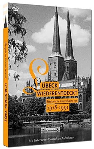Lübeck Wiederentdeckt: Historische Filmschätze von 1918 - 1991