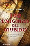 100 enigmas del mundo: Los casos más inquietantes de «La rosa de los vientos»