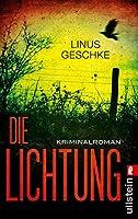 Die Lichtung: Kriminalroman (Jan-Römer-Krimi 1)