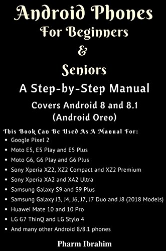 Android Phones For Beginners & Seniors: A Step-by-Step Manual (Covers Android 8 and 8.1 (Android Oreo)) (English Edition)