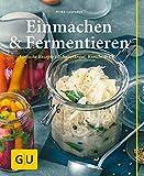 Einmachen & Fermentieren: Einfache Rezepte für Sauerkraut, Kimchi & Co. (GU einfach clever selbst gemacht) (Kindle Ausgabe)