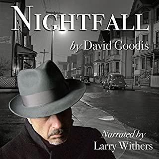 Nightfall                   By:                                                                                                                                 David Goodis                               Narrated by:                                                                                                                                 Larry Withers                      Length: 5 hrs and 19 mins     3 ratings     Overall 3.0