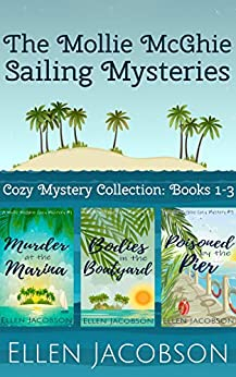 The Mollie McGhie Cozy Sailing Mysteries, Books 1-3: Hilarious Cozy Mystery Collection (A Mollie McGhie Cozy Sailing Mystery) by [Ellen Jacobson]