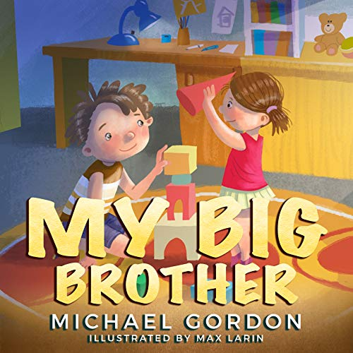 My Big Brother: (Children book about a Big Brother and his Baby Sister, baby, kids, toddler, siblings) (Family Life 5) (English Edition)