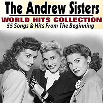The Andrew Sisters World Hits collection (55 Songs & Hits From The Beginning)