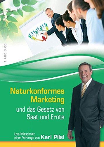 Naturkonformes Marketing und das Gesetz von Saat und Ernte