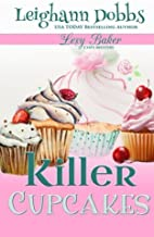 Killer Cupcakes: A Lexy Baker Bakery Cozy Mystery (Lexy Baker Cozy Mystery Series)