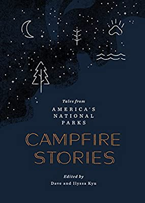 Campfire Stories: Tales from America's National Parks by Mountaineers Books