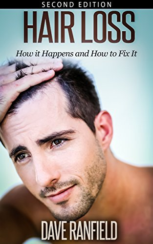 Hair Loss: How it Happens and How to Fix It (Hair Loss, beauty and fashion, hair, loss, aging parents, hair growth, healthy hair) (English Edition)