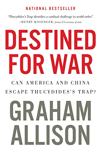 Destined for War: Can America and China Escape Thucydides's Trap? by [Graham Allison]
