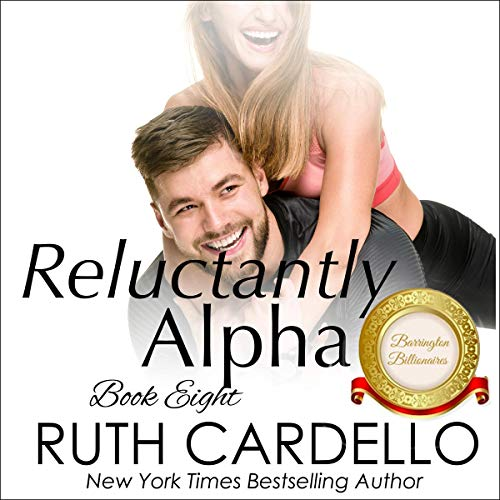 Reluctantly Alpha Audiobook By Ruth Cardello cover art