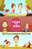 YOGA FOR KIDS: Simple Poses and Meditation for Kids and Family: Gift Ideas for Holiday (English Edition)