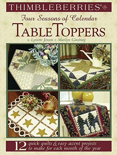 Thimbleberries (R) Four Seasons of Calendar Table Toppers: 12 Quick Quilts * easy accent projects to make for each month of the year