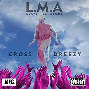 L.M.A(Leave Me Alone)