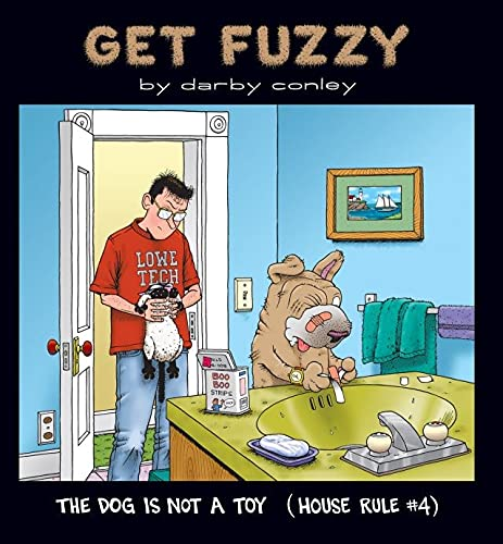 The Dog Is Not a Toy: House Rule #4 (Get Fuzzy Book 1)