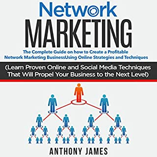 Network Marketing: The Complete Guide on How to Create a Profitable Network Marketing Business Using Online Strategies and Techniques audiobook cover art