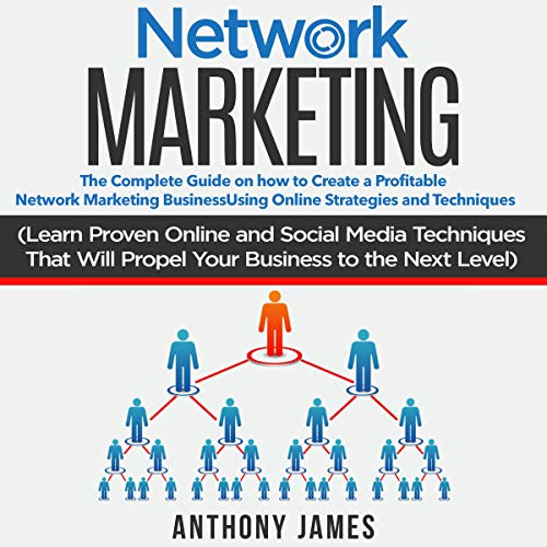 Network Marketing: The Complete Guide on How to Create a Profitable Network Marketing Business Using Online Strategies and Techniques     Learn Proven Online and Social Media Techniques That Will Propel Your Business to the Next Level              By:                                                                                                                                 Anthony James                               Narrated by:                                                                                                                                 Matyas J.                      Length: 1 hr and 29 mins     Not rated yet     Overall 0.0