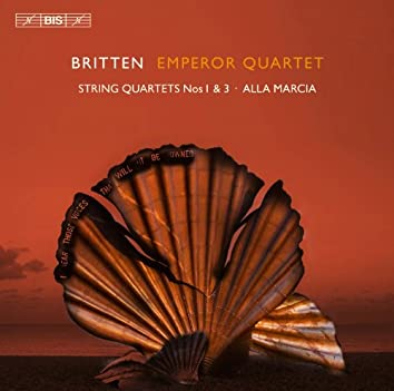 Britten: String Quartets Nos. 1, 3 & Alla marcia