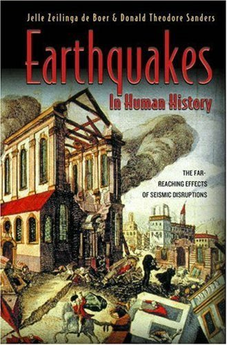 [( Earthquakes in Human History: The Far-Reaching Effects of Seismic Disruptions )] [by: Jelle Zeilinga de Boer] [Jan-2007]