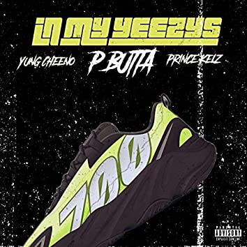 In My Yeezys (feat. Yung Cheeno & Prince Kelz)