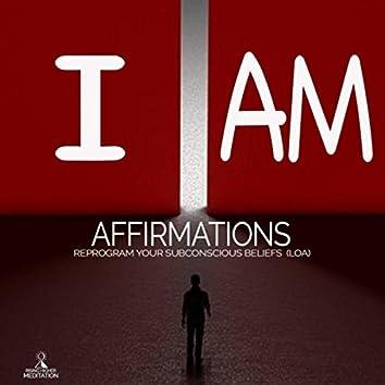 I Am Affirmations: Reprogram Your Subconscious Beliefs (Loa) [feat. Jess Shepherd]