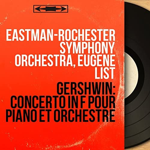 Eastman-Rochester Symphony Orchestra, Eugene List