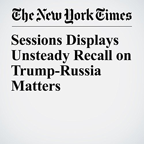 Sessions Displays Unsteady Recall on Trump-Russia Matters copertina