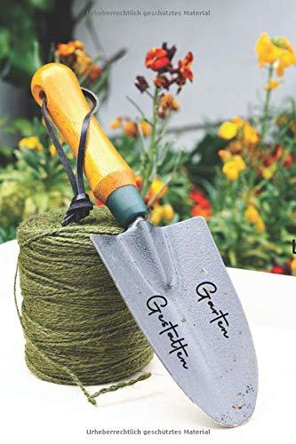 Garten Gestalten: Gartentagebuch zum selber Eintragen für Gartenfreunde und Gärtner. Fast alle Daten deiner Pflanzen auf einen Blick. 200 Seiten