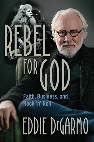 Rebel for God: Faith, Business, and Rock 'n' Roll