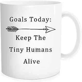 today's goal keep the tiny humans alive mug