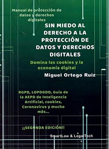 SIN MIEDO AL DERECHO A LA PROTECCIÓN DE DATOS Y DERECHOS DIGITALES....