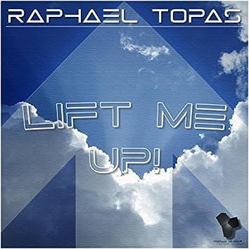 Lift Me Up!