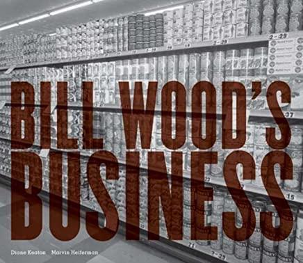 Bill Woods Business: Text by Diane Keaton, Marvin Heiferman by Marvin Heiferman Diane Keaton(2008-06-01)
