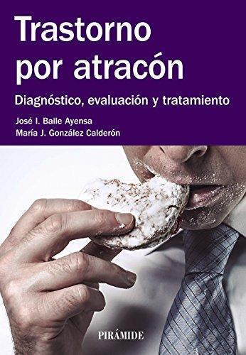 Trastorno por atracón: Diagnóstico, evaluación y tratamiento (Manuales prácticos) (Spanish Edition)