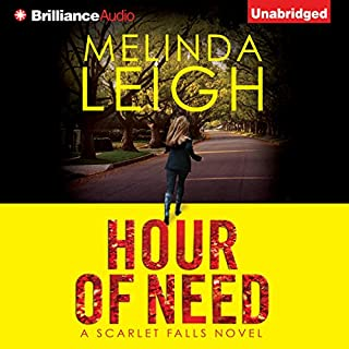 Hour of Need     Scarlet Falls, Book 1              By:                                                                                                                                 Melinda Leigh                               Narrated by:                                                                                                                                 Cris Dukehart                      Length: 10 hrs and 13 mins     98 ratings     Overall 4.4