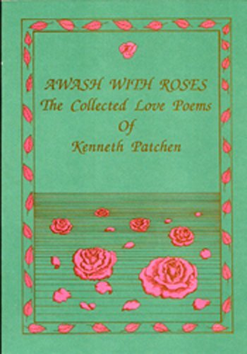 Image of Awash with Roses: The Collected Love Poems of Kenneth Patchen
