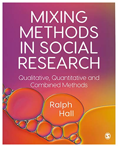 Mixing Methods in Social Research: Qualitative, Quantitative and Combined Methods (English Edition)