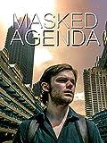 Masked Agenda