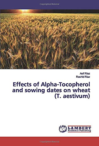 Effects of Alpha-Tocopherol and sowing dates on wheat (T. aestivum)