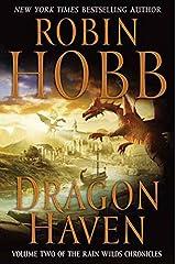Dragon Haven (Rain Wilds Chronicles, Vol. 2): Volume Two of the Rain Wilds Chronicles Kindle Edition