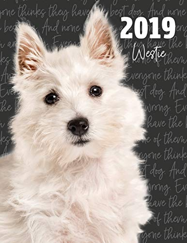 2019 Westie: Dated Weekly Planner with to Do Notes & Dog Quotes - West Highland White Terrier