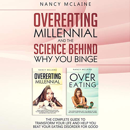 Overeating Millennial and the Science Behind Why You Binge  By  cover art