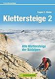 Klettersteige 2: Alle Klettersteige der Südalpen (Erlebnis Bergsteigen)