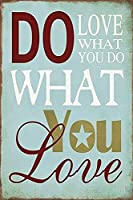 Do Love What You Do ヴィンテージスタイルメタルサインアイアン絵画屋内 & 屋外ホームバーコーヒーキッチン壁の装飾 8 × 12 インチ
